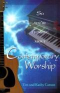 So You're Thinking about Contemporary Worship