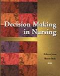 Decision Making in Nursing (Nursing Education)