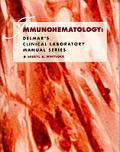 Delmar's Clinical Lab Manual Series: Immunohematology (Clinical Laboratory Manual)