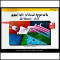 AutoCAD: A Visual Approach, 2d Basics Release 13 Windows/DOS