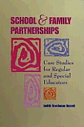 School and Family Partnerships: Case Studies for Regular and Special Educators