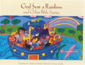 God Sent A Rainbow & Other Bible Stories