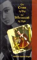 Cross By Day Mezuzzah By Night