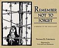 Remember Not to Forget A Memory of the Holocaust