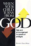 When Your Child Turns from God: