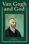 Van Gogh & God A Creative Spiritual Quest