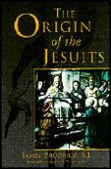 The Origin of the Jesuits