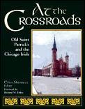 At The Crossroads Old Saint Patricks & The Chicago Irish