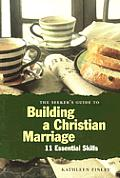 Building A Christian Marriage 11 Essential Skills