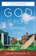 God Is Right in Front of You: A Field Guide to Ignatian Spirituality