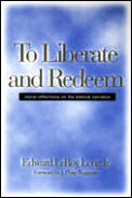 To Liberate & Redeem Moral Reflectio
