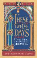 These Twelve Days A Family Guide To After Chri