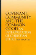 Covenant Community & The Common Good