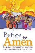 Before the Amen Creative Resources for Worship