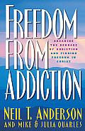 Freedom from Addiction Breaking the Bondage of Addiction & Finding Freedom in Christ
