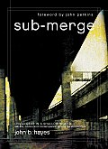 Sub Merge Living Deep in a Shallow World Service Justice & Contemplation Among the Worlds Poor