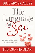 Language of Sex Experiencing the Beauty of Sexual Intimacy