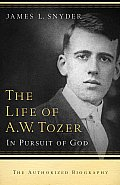 Life of A W Tozer In Pursuit of God