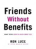 Friends Without Benefits: What Teens Need to Know about Sex