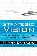 Strategic Vision Embracing Gods Future for Your Church