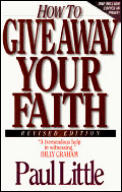 How To Give Away Your Faith Revised Edition