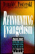 Reinventing Evangelism: New Strategies for Presenting Christ in Today's World