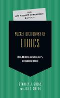 Pocket Dictionary of Ethics: Over 300 Terms Ideas Clearly Concisely Defined