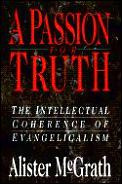 Passion For Truth The Intellectual Coher