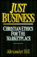 Just Business Christian Ethics For The