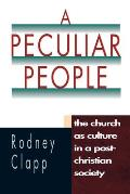 Peculiar People The Church as Culture in a Post Christian Society