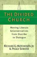 The Divided Church: Moving Liberals & Conservatives from Diatribe to Dialogue