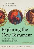 Exploring the New Testament: A Guide to the Gospels and Acts