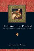 Cross & The Prodigal Luke 15 Through The Eyes Of Middle Eastern Peasants