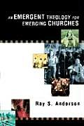 Emergent Theology For Emerging Churches