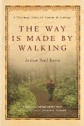 Way Is Made by Walking A Pilgrimage Along the Camino de Santiago