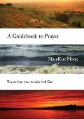 Guidebook to Prayer 24 Ways to Walk with God