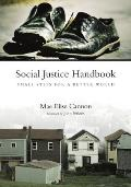 Social Justice Handbook Small Steps For A Be
