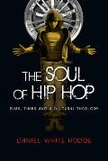 Soul of Hip Hop Rims Timbs & a Cultural Theology