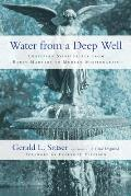 Water from a Deep Well Christian Spirituality from Early Martyrs to Modern Missionaries