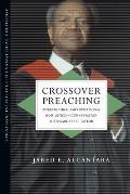 Crossover Preaching Intercultural Improvisational Homiletics in Conversation with Gardner C Taylor