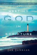 Meeting God in Scripture A Hands On Guide to Lectio Divina