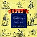 Grandparenting: A Guide for Today's Grandparents with Over 50 Activities to Strengthen One of Life's Most Powerful and Rewarding Bonds