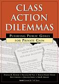 Class Action Dilemmas Pursuing Public Go