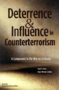 Deterrence and Influnce in Counterterrorism: A Component in the War on Al Qaeda