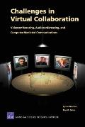 Challenges in Virtual Collaboration: Videoconferencing Audioconferencing and Computer--Mediated Communications