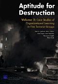 Aptitude for Destruction: Case Studies of Organizational Learning in Five Terrorist Groups