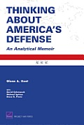 Thinking about America's Defense: An Analytical Memoir 2008