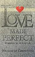 Love Made Perfect: Foundations for the Holy Life