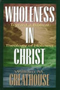 Wholeness In Christ Toward A Biblical Th