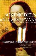 Postmodern & Wesleyan Exploring The Boundaries & Possibilities